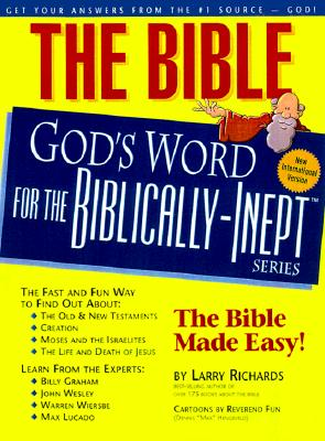 The Bible--God's Word for the Biblically-Inept