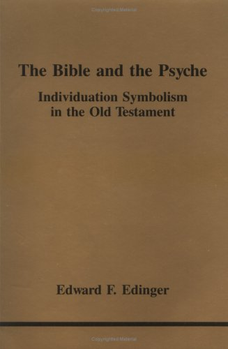 The Bible and the Psyche: Individuation Symbolism in the Old Testament 9780919123236