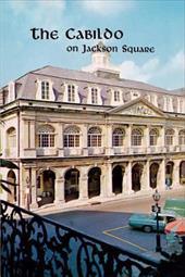 The Cabildo on Jackson Square - Wilson, Samuel, Jr. / Huber, Leonard Victor