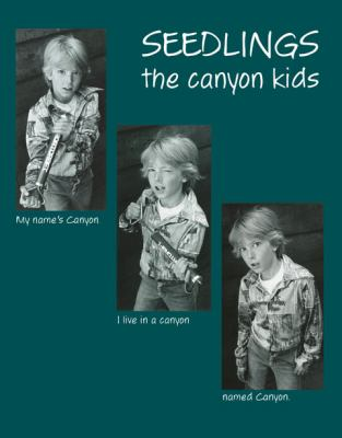The Canyon Kids: Childhood in a Redwood Grove 1970-1990 Growing Up in a Nature Preserve 9780915090167