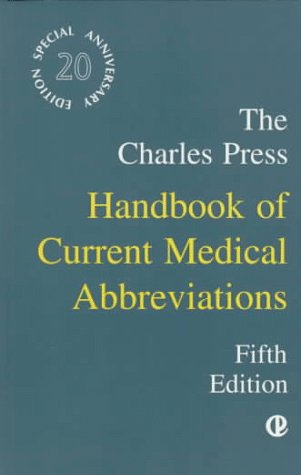 The Charles Press Handbook of Current Medical Abbreviations 9780914783817