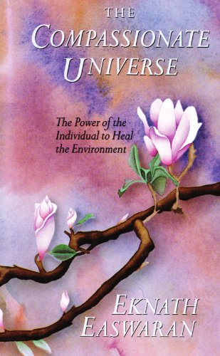 The Compassionate Universe: The Power of the Individual to Heal the Environment 9780915132584