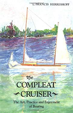 The Complete Cruiser: The Art, Practice, and Enjoyment of Boating 9780911378672