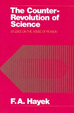 The Counter-Revolution of Science: Studies on the Abuse of Reason 9780913966662
