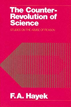 The Counter-Revolution of Science: Studies on the Abuse of Reason 9780913966679