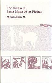 The Dream of Santa Maria de Las Piedras - Miguel, Mendez / Mendez, Miguel / Foster, David W.