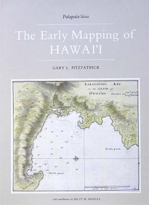 The Early Mapping of Hawaii 9780915013050