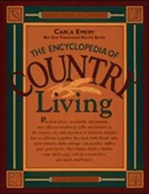 The Encyclopedia of Country Living: An Old Fashioned Recipe Book 9780912365954