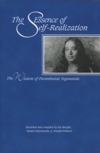 The Essence of Self-Realization: The Wisdom of Paramhansa Yogananada 9780916124298