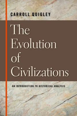 The Evolution of Civilizations: An Introduction to Historical Analysis 9780913966570