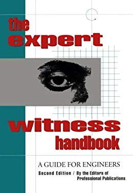 The Expert Witness Handbook:: A Guide for Engineers 9780912045030
