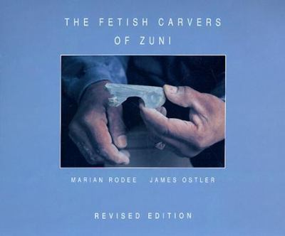 The Fetish Carvers of Zuni 9780912535104