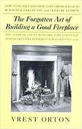 The Forgotten Art of Building a Good Fireplace: The Story of Sir Benjamin Thompson, Count Rumford, an American Genius, & His Princ 4110501