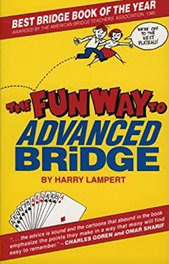 The Fun Way to Advanced Bridge 9780910791779