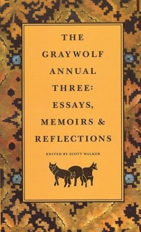 The Graywolf Annual Three: Essays, Memoirs and Reflections 9780915308880