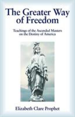 The Greater Way of Freedom 9780916766146