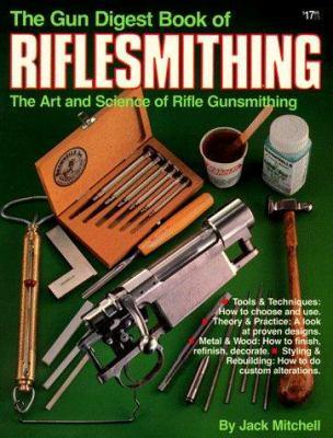 The Gun Digest Book of Riflesmithing 9780910676472