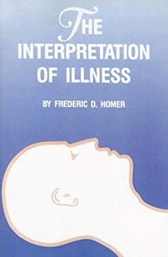 The Interpretation of Illness 9780911198881