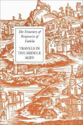 The Itinerary of Benjamin of Tudela: Travels in the Middle Ages 9780911389098