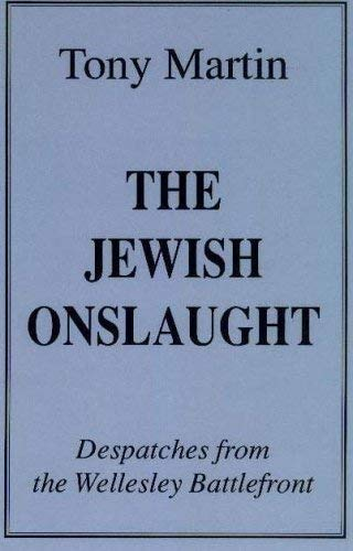 The Jewish Onslaught: Despatches from the Wellesley Battlefront 9780912469300