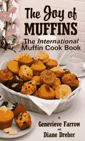 The Joy of Muffins: The International Muffin Cook Book 9780914846406