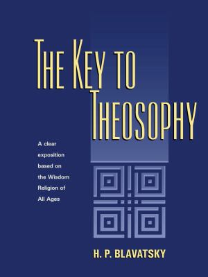 The Key to Theosophy: Verbatim with 1889 Edition 9780911500066