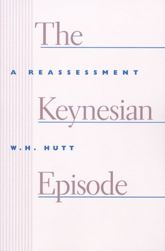 The Keynesian Episode: A Reassessment 9780913966600
