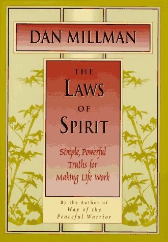 The Laws of Spirit: Simple, Powerful Truths for Making Life Work 9780915811649