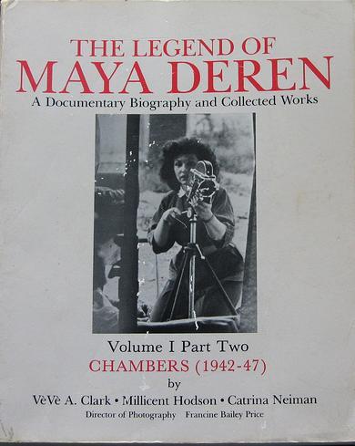 The Legend of Maya Deren, Vol. 1 Part 2: Chambers: (1942-47) - Clark, Veve / Hodson, Millicent / Neiman, Catrina