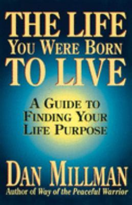 The Life You Were Born to Live: A Guide to Finding Your Life Purpose 9780915811601