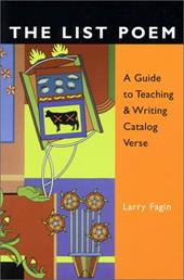 The List Poem: A Guide to Teaching & Writing Catalog Verse