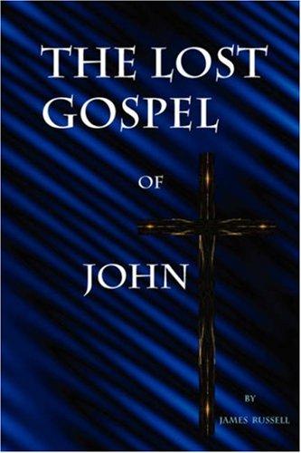 The Lost Gospel of John 9780916367572