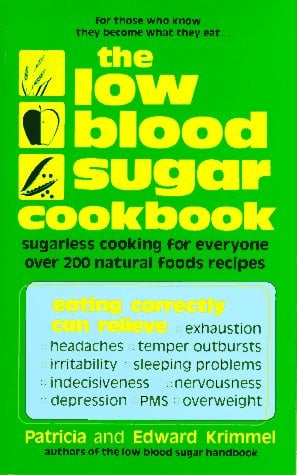 The Low Blood Sugar Cookbook: Sugarless Cooking for Everyone 9780916503017