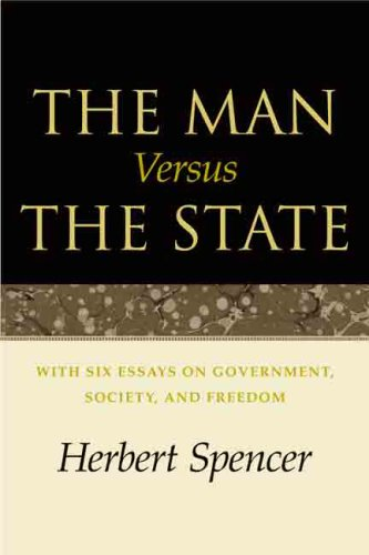 The Man Versus the State: With Six Essays on Government, Society, and Freedom 9780913966976