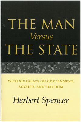 The Man Versus the State: With Six Essays on Government, Society, and Freedom 9780913966983