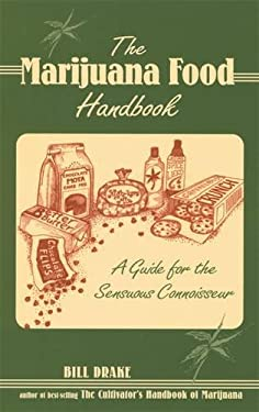 The Marijuana Food Handbook: A Guide for the Sensuous Connoisseur 9780914171997