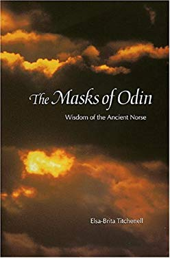 The Masks of Odin: Wisdom of the Ancient Norse 9780911500738