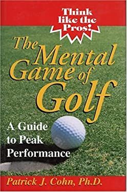 The Mental Game of Golf: A Guide to Peak Performance 9780912083650