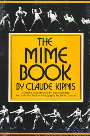 The Mime Book: A Comprehensive Guide to Mime 9780916260552