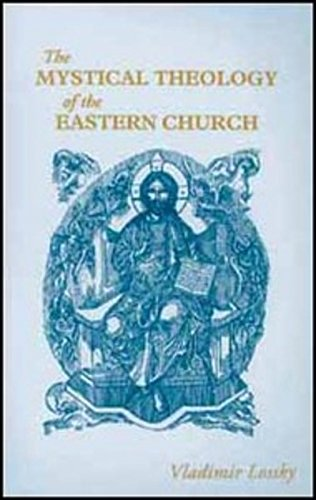 The Mystical Theology of the Eastern Church 9780913836316