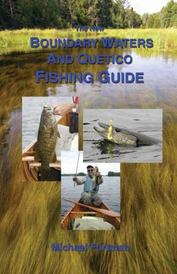 The New Boundary Waters and Quetico Fishing Guide 9780916691059