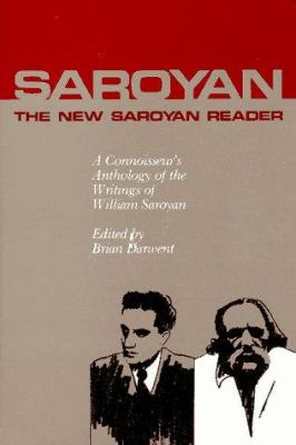 The New Saroyan Reader: A Connoisseur's Anthology of the Writings of William Saroyan 9780916870812