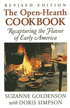 The Open-Hearth Cookbook: Recapturing the Flavor of Early America 9780911469264