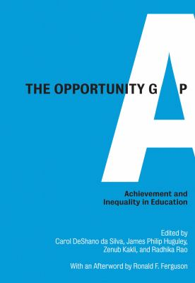 The Opportunity Gap: Achievement and Inequality in Education 9780916690472