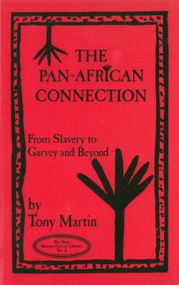 The Pan-African Connection: From Slavery to Garvey and Beyond 9780912469119