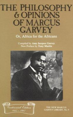 The Philosophy and Opinions of Marcus Garvey, Or, Africa for the Africans: Or, Africa for the Africans 9780912469249