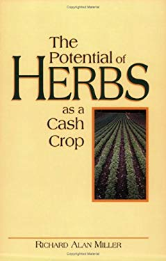 The Potential of Herbs as a Cash Crop 9780911311556
