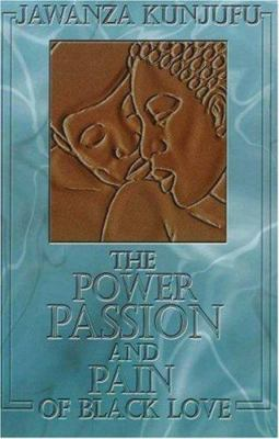 The Power, Passion & Pain of Black Love 9780913543368