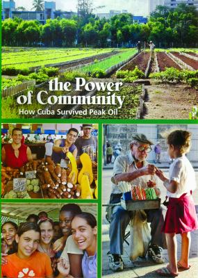 The Power of Community: How Cuba Survived Peak Oil 9780910420327
