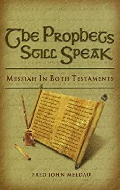 The Prophets Still Speak: Messiah in Both Testaments 9780915540426